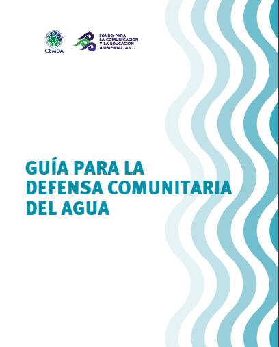 Guía para la Defensa Comunitaria del Agua